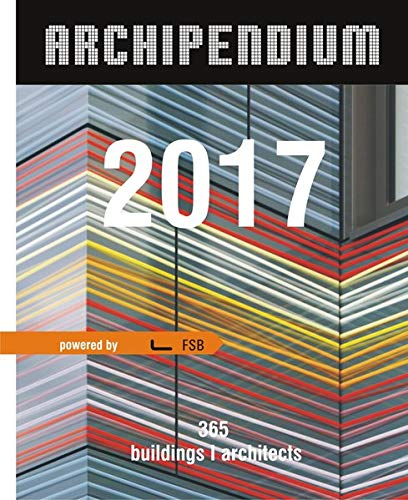 9783940874962: Archipendium 2017 Architectural Calendar: 365 buildings I architects