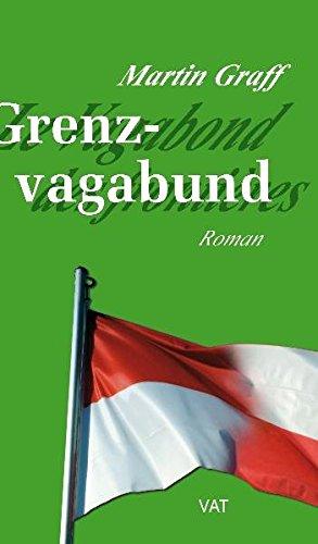 Grenzvagabund. Roman - Martin Graff