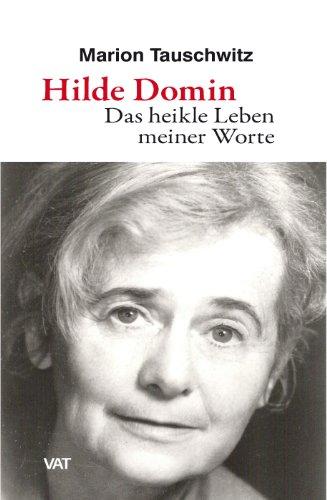 9783940884787: Hilde Domin. Das heikle Leben meiner Worte: 20 Gedichte und die Geschichte ihrer Entstehung. Essay