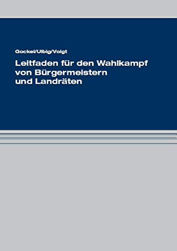 9783940904300: Leitfaden f�r den Wahlkampf von B�rgermeistern und Landr�ten