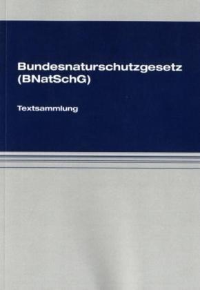9783940904539: Bundesnaturschutzgesetz (BNatschG): Textsammlung