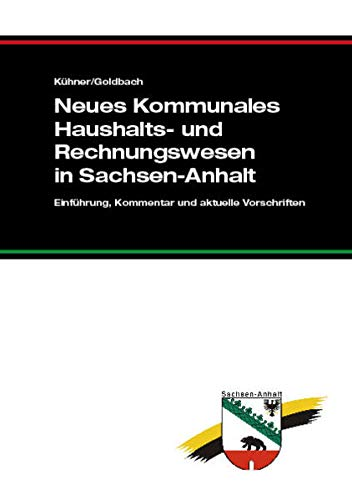 9783940904560: Neues Kommunales Haushalts- und Rechnungswesen in Sachsen-Anhalt: Einf�hrung, Kommentar und aktuelle Vorschriften