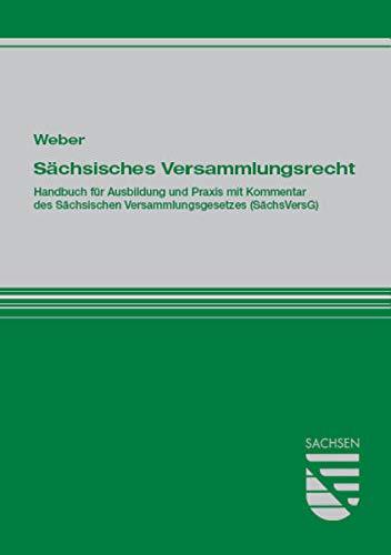 9783940904812: Sächsisches Versammlungsrecht: Handbuch für Ausbildung und Praxis mit Kommentar des Sächsischen Versammlungsgesetzes (SächsVersG)
