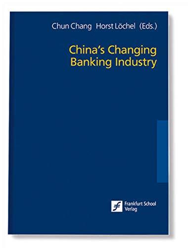 China s Changing Banking Industry: Chun Chang