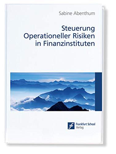 Steuerung Operationeller Risiken in Finanzinstituten: Sabine Abenthum