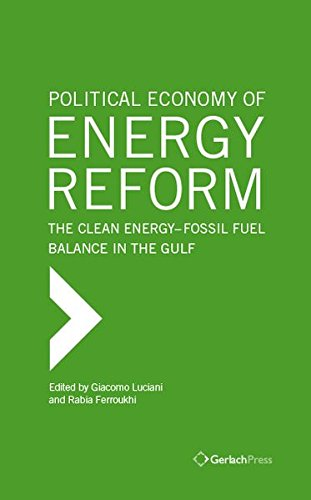 9783940924407: The Political Economy of Energy Reform: The Clean Energy-Fossil Fuel Balance in the Gulf States