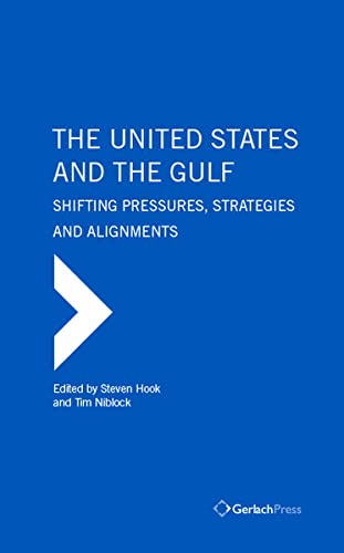 9783940924667: The United States and the Gulf. Strategies, Commitments Alignments (The Gulf Research Center Book Series)