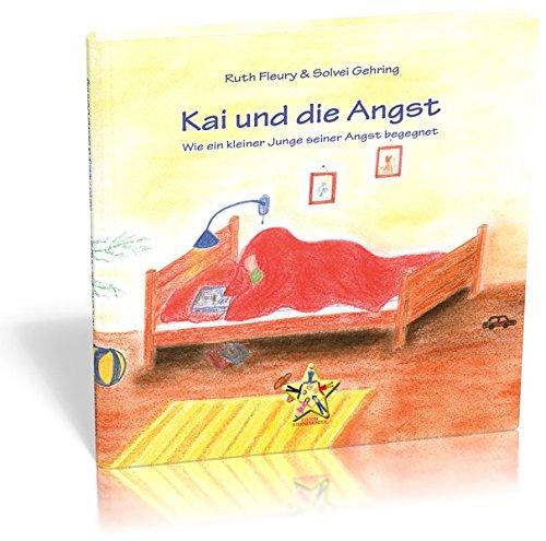 9783940930163: Kai und die Angst: Wie ein kleiner Junge seiner Angst begegnet