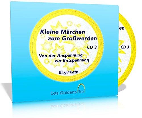 9783940930910: Kleine Märchen zum Großwerden - Von der Anspannung zur Entspannung, Audio-CD