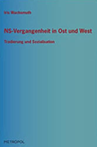9783940938060: NS-Vergangenheit in Ost und West: Tradierungsweisen und Sozialisation