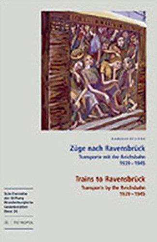 9783940938275: Züge nach Ravensbrück - Trains to Ravensbrück: Transporte mit der Reichsbahn 1939 -1945 - Transports by the Reichsbahn 1939 -1945. Begleitband zur ... in der Mahn- und Gedenkstätte Ravensbrück