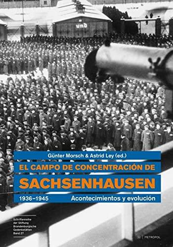 9783940938282: El campo de concentraci�n de Sachsenhausen 1936?1945: Acontecimientos y evoluci�n