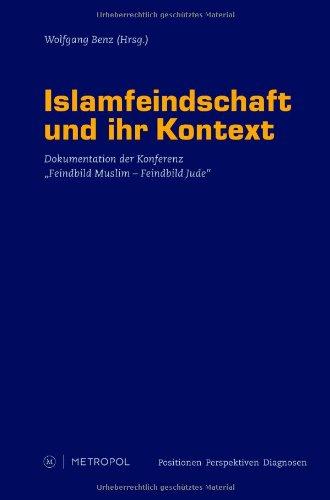 9783940938329: Islamfeindschaft und ihr Kontext: Dokumentation der Konferenz Feindbild Muslim – Feindbild Jude