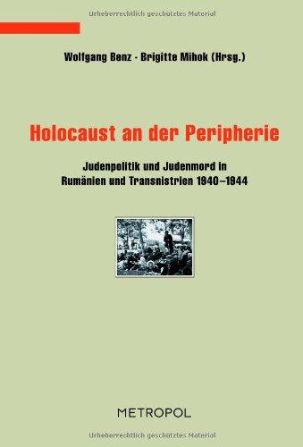 Holocaust an der Peripherie: Judenpolitik und Judenmord: Wolfgang Benz Brigitte