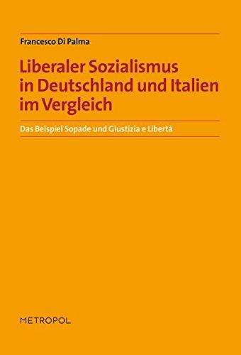 9783940938817: Liberaler Sozialismus in Deutschland und Italien im Vergleich: Das Beispiel Sopade und Giustizia e Libertà