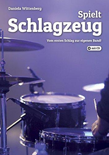 9783940948120: Spielt Schlagzeug!: Vom ersten Schlag zur
