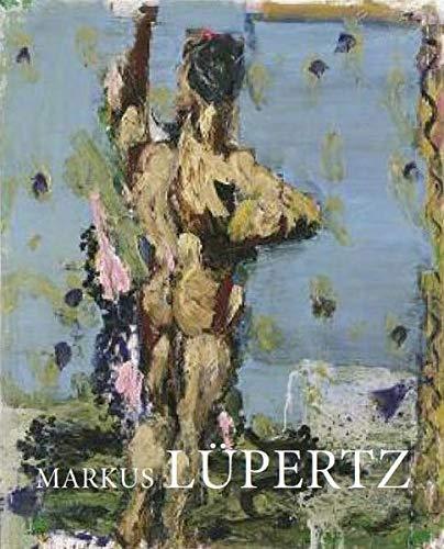 Markus Lüpertz Hauptwege und Nebenwege Eine Retrospektive. Bilder und Skulpturen von 1963 bis ...