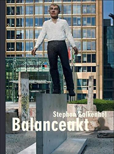 Stephan Balkenhol - Balanceakt - Diekmann, Kai