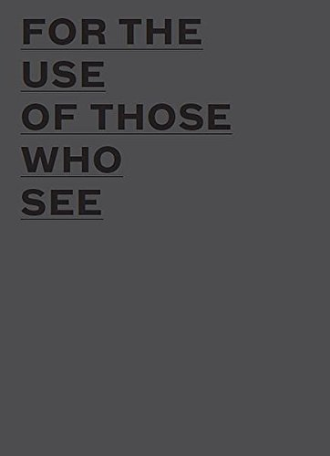 For the Use of Those Who See: Javier Tellez; John