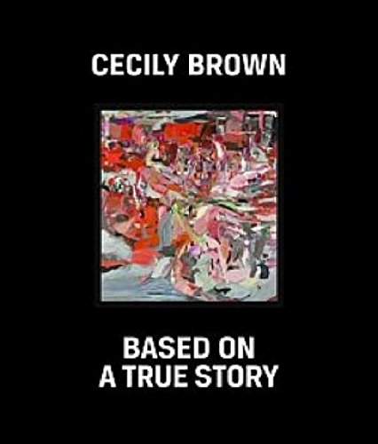 9783940953605: Cecily Brown: Based on a True Story