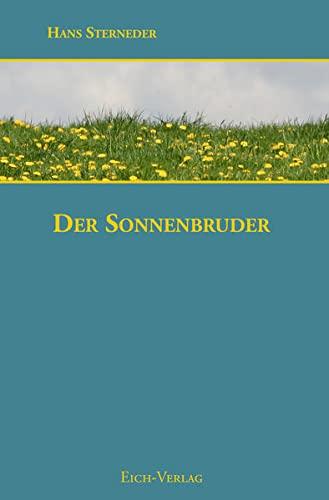 Der Sonnenbruder: Sterneder, Hans