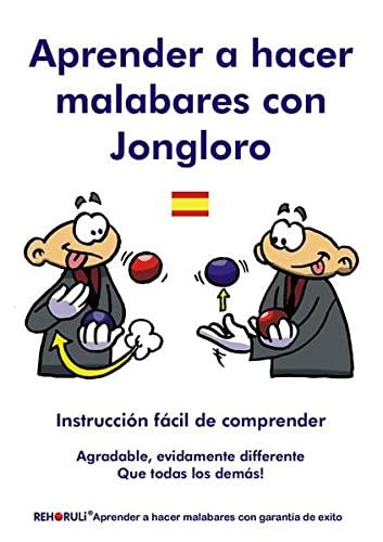 Jonglieren lernen mit Jongloro (spanisch): Aprender a: Stephan Ehlers, Marvin