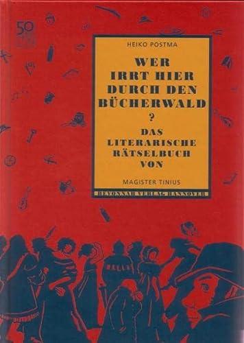 9783940970336: Wer irrt hier durch den Bücherwald?: Das literarische Rätselbuch von Magister Tinius