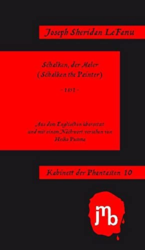 Schalken, der Maler: Le Fanu, Joseph Sheridan