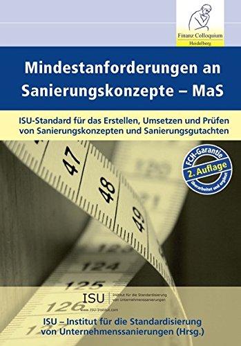 9783940976789: Mindestanforderungen an Sanierungskonzepte MaS 2. Auflage: ISU - Institut f�r die Standardisierung von Unternehmenssanierungen