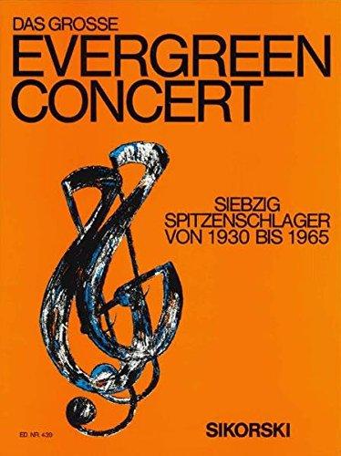 9783940982117: Das große Evergreen Concert: 70 Spitzenschlager von 1930 bis 1965.Ausgabe für Gesang und Klavier