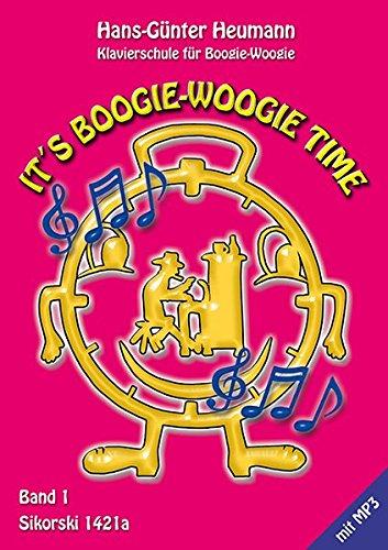 9783940982360: It's Boogie Woogie Time, Band 1: Faszinierende Original-Boogies mit Anleitungen und Improvisationen vom Anfang bis zur Perfektion. Mit CD (H�rbeispiele und Play-Along Tracks)