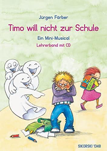 9783940982650: Timo will nicht zur Schule: Ein Mini-Musical, Lehrerband mit CD