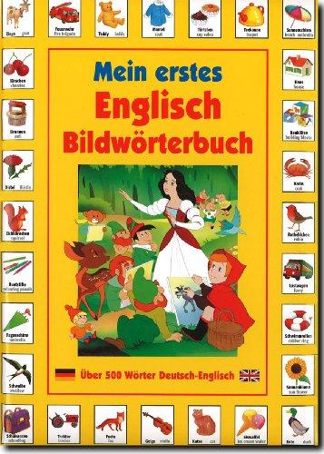 9783940984357: Mein Erstes Englisch Bildwörterbuch - Über 500 Wörter Deutsch-Englisch