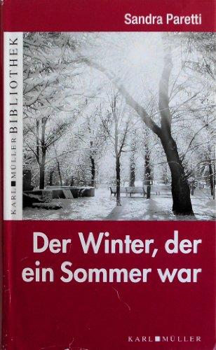 9783940984999: Der Winter, der ein Sommer war : Roman.