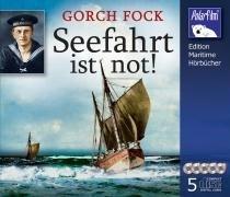 Gorch Fock: Seefahrt ist not! - 5 Audio-CDs: Sprecher: Frank Jakobsen (Erzähler)