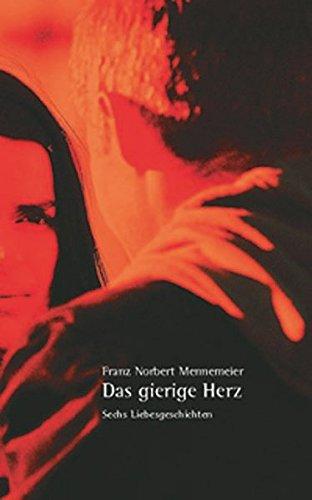 Das gierige Herz: Franz N Mennemeier