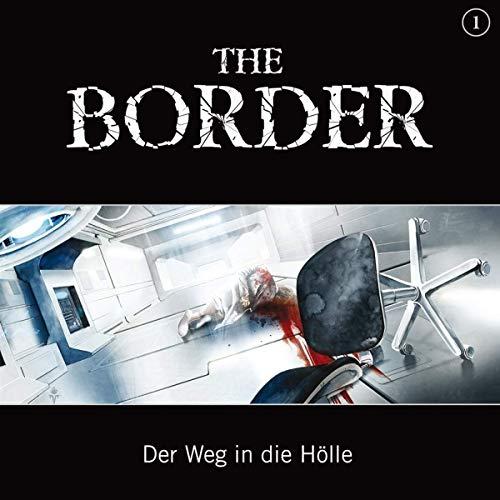9783941082687: The Border Teil 1-Der Weg in die H�lle