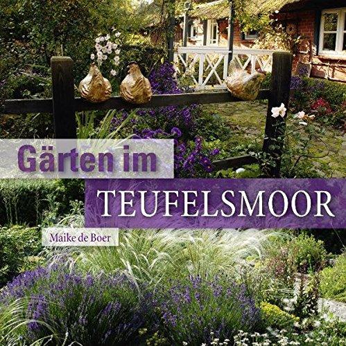 Gärten im Teufelsmoor: Maike de Boer