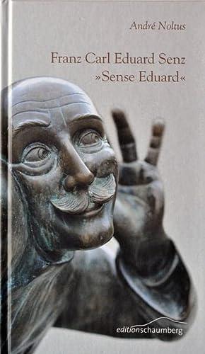 Franz Carl Eduard Senz: Sense Eduard: André Noltus
