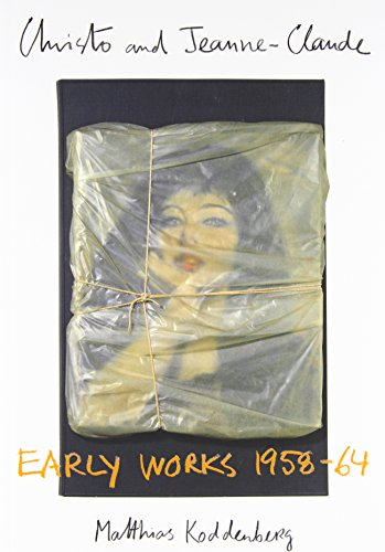 Christo and Jeanne-Claude: Early Works 1958-64 (English: Matthias Koddenberg