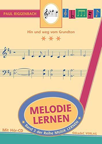 9783941109032: Melodie lernen: Hin und weg vom Grundton. Mit Hör-CD