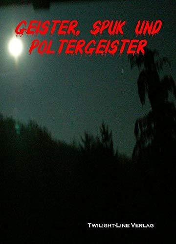 9783941122185: Geister, Spuk und Poltergeister: Anthologie des Paranormalen