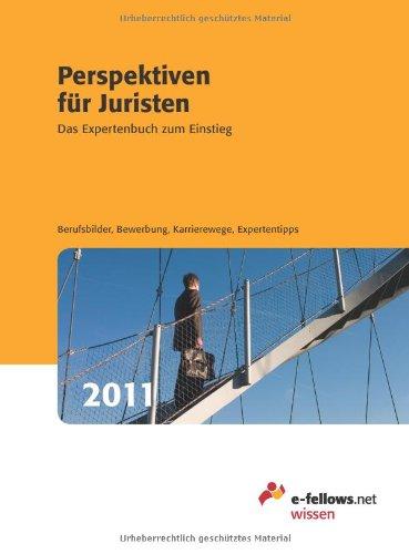 Perspektiven für Juristen 2011: Das Expertenbuch zum Einstieg/Berufsbilder/Bewerbung/Karrierewege/Expertentipps - Tanja Lau