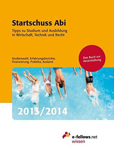 9783941144415: Startschuss Abi 2013/2014: Tipps zu Studium und Ausbildung in Wirtschaft, Technik und Recht