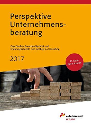9783941144897: Perspektive Unternehmensberatung 2017: Case Studies, Branchenüberblick und Erfahrungsberichte zum Einstieg ins Consulting