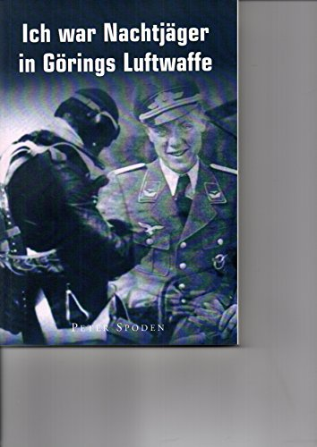 9783941149014: Spoden, P: Ich war Nachtjäger in Görings Luftwaffe