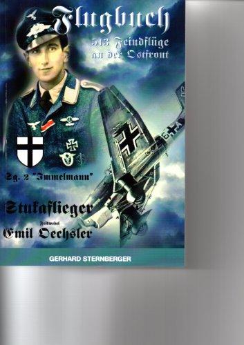 9783941149304: Flugbuch 513 Feindflüge an der Ostfront Stukaflieger Emil Oechsler