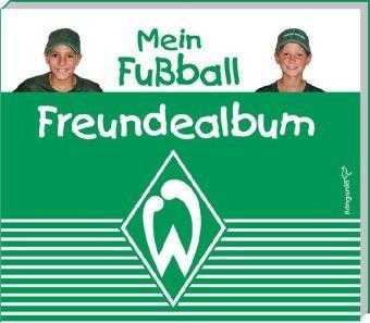 9783941153127: Mein Fußball Freundealbum - Werder Bremen 2010/2011