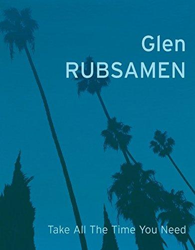 Glen Rubsamen: Take All The Time You Need: Nilsson, John Peter; Licht, Matthew; von Schlegel, Mark
