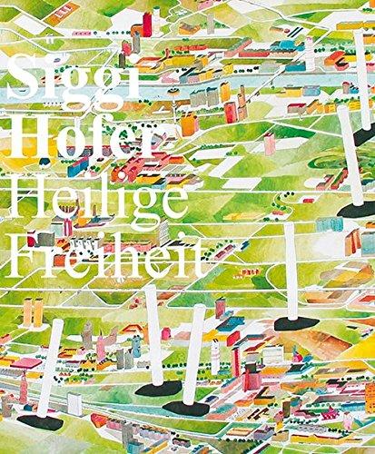 9783941185753: Siggi Hofer. Heilige Freiheit